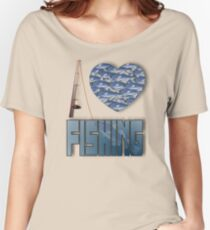 I love fishing Women's Relaxed Fit T-Shirt