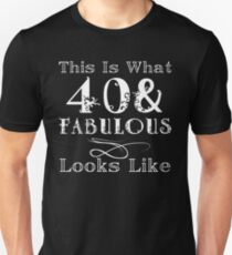 Fun Fabulous 40th Birthday Unisex T-Shirt