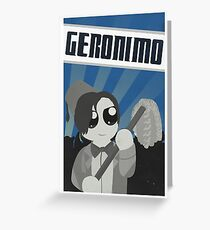 Geronimo! Propaganda Greeting Card
