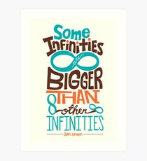 Some Infinities are Bigger Than Other Infinities Art Print