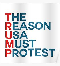 TRUMP The Reason Usa Must Protest Poster