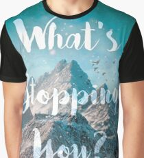 What's Stopping You? Graphic T-Shirt