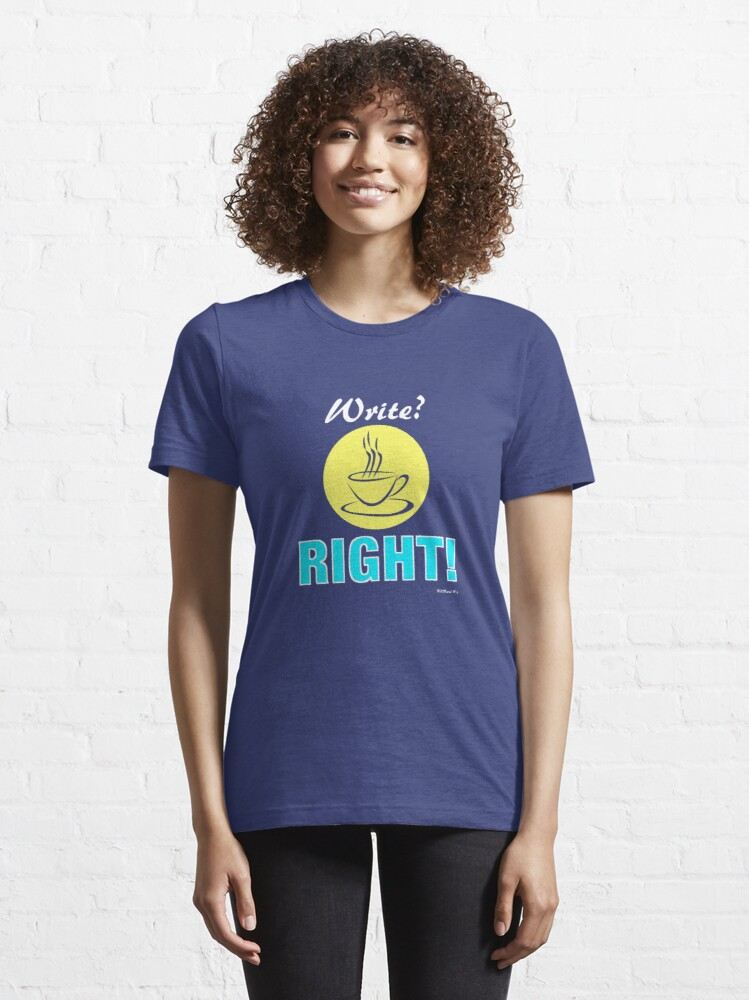 Alternate view of Write? Right! Essential T-Shirt