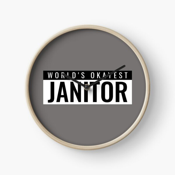 World's Okayest Janitor Clock