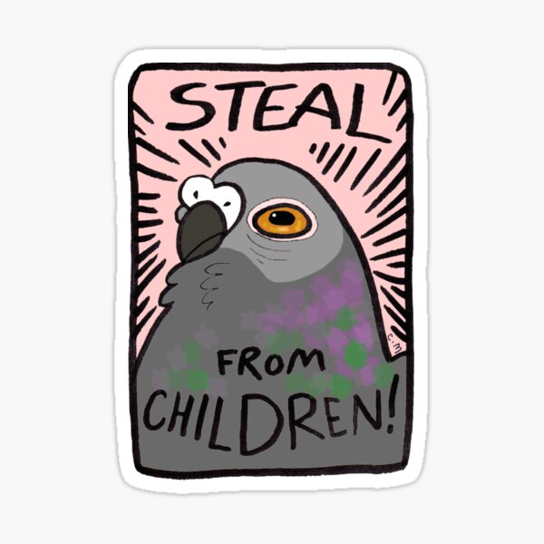 Steal From Children! Sticker