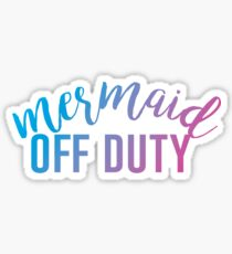 Mermaid Off Duty - colorful Sticker