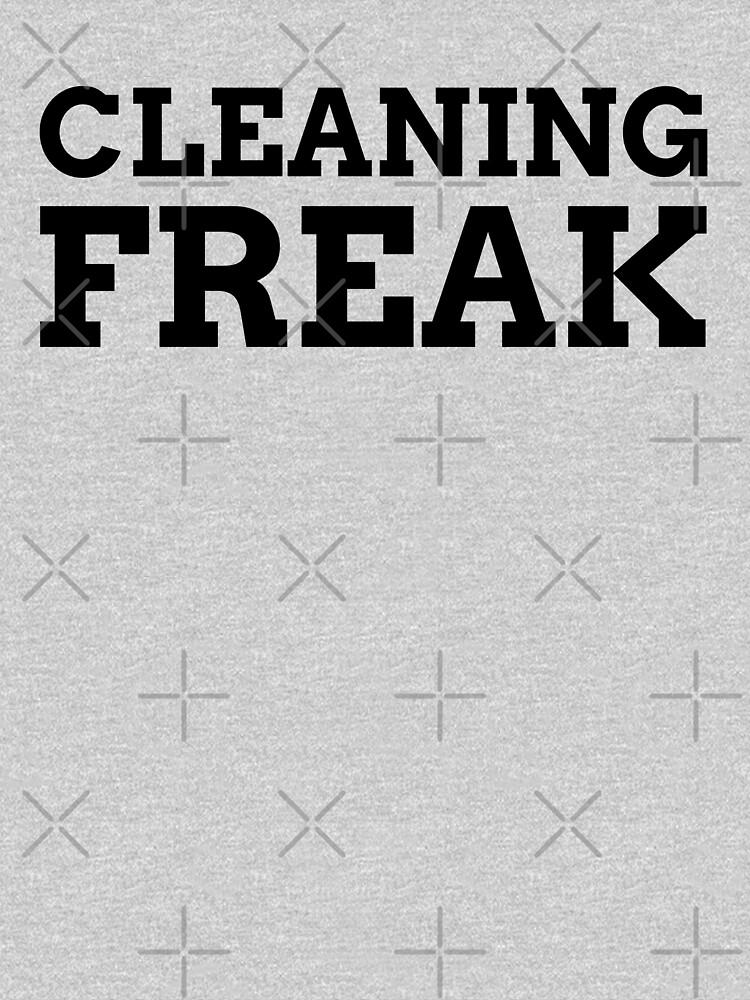 Cleaning Freak by sanworldmerch