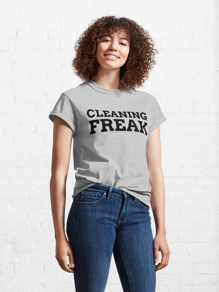 Alternate view of Cleaning Freak Classic T-Shirt