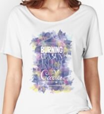 Burning Up A Sun Just To Say Goodbye Women's Relaxed Fit T-Shirt