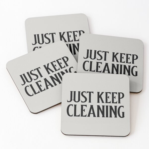 Just keep Cleaning Coasters (Set of 4)