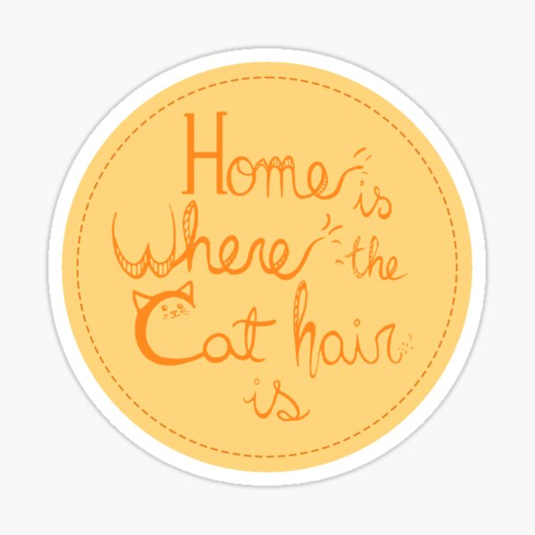 Home is where the cat hair is Pegatina