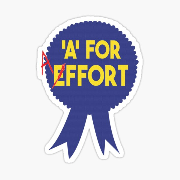 """A for Effort"""" Sticker by ScottieDesigns 