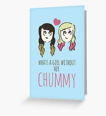 What's A Girl Without Her Chummy Greeting Card