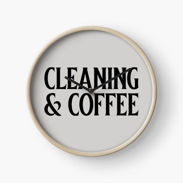 Cleaning and coffee Clock