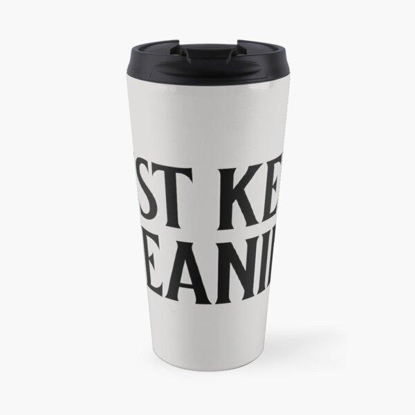 Just keep Cleaning Travel Mug