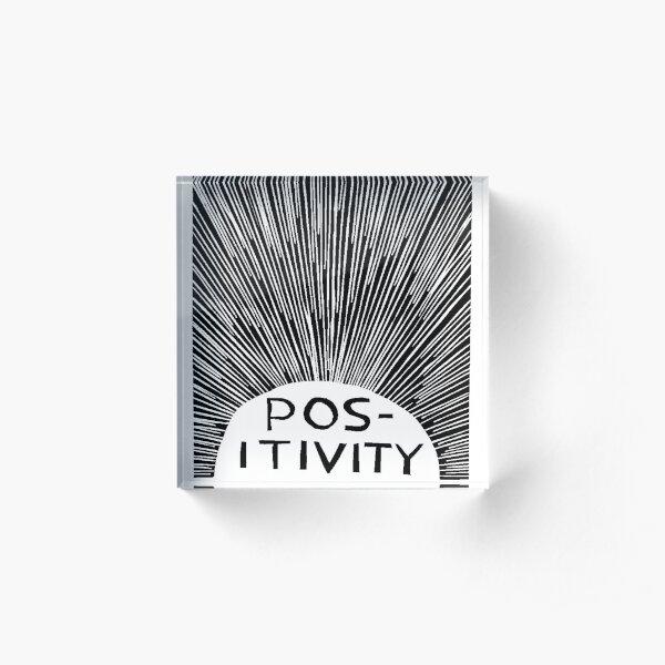 davids positivity Acrylic Block