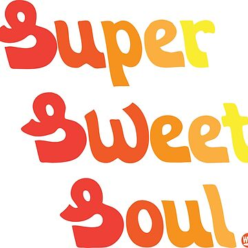 Super Sweet Soul T-Shirt by Westlake1972