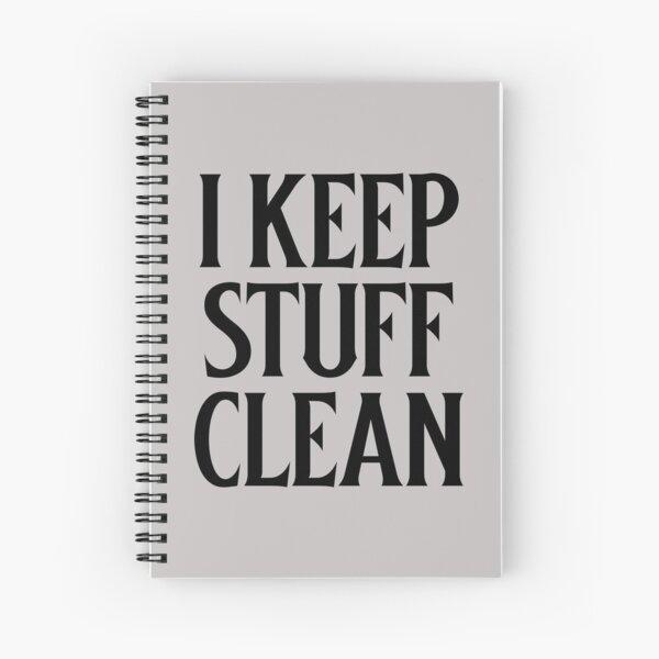 I keep Stuff Clean Spiral Notebook