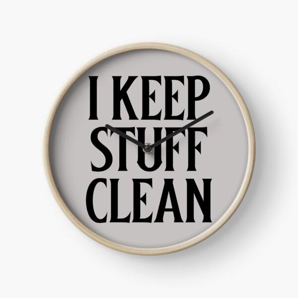 I keep Stuff Clean Clock