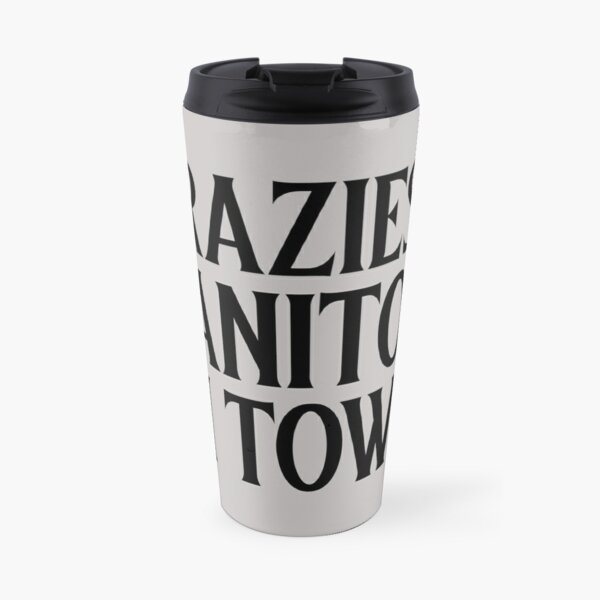 Craziest janitor in town Travel Mug