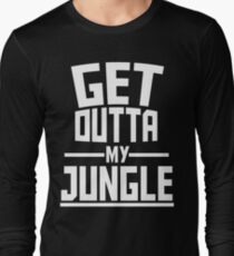 Get Outta My Jungle v2 Long Sleeve T-Shirt