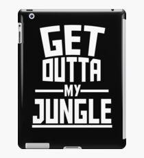 Get Outta My Jungle v2 iPad Case/Skin