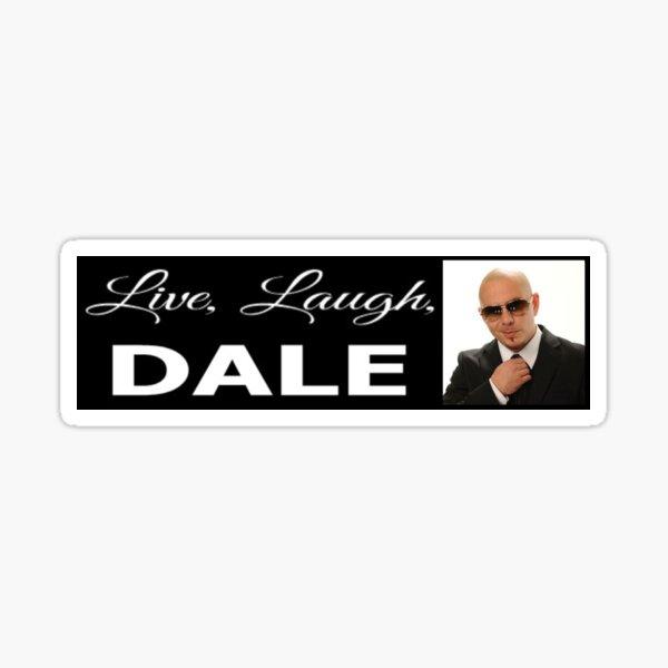 live, laugh, dale Sticker