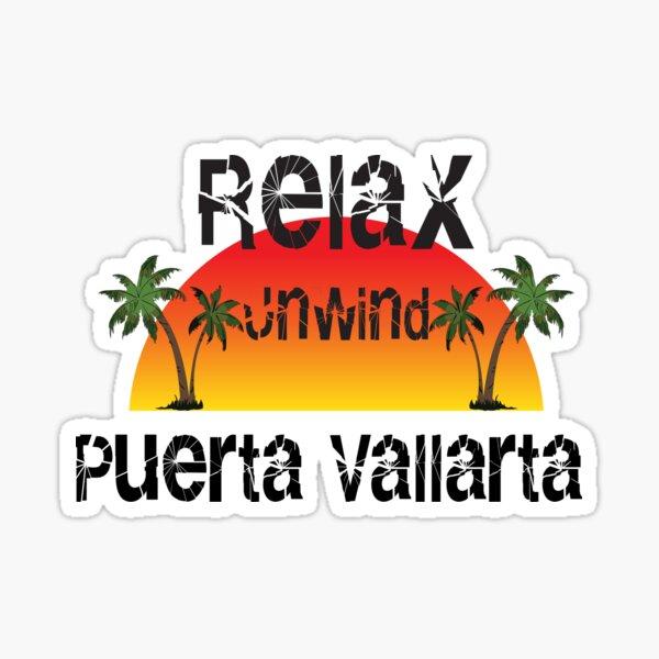 Relax, Unwind, Puerta Vallarta Sticker