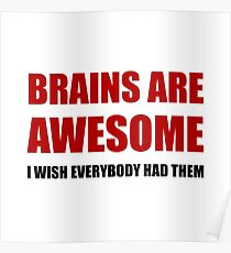 Brains Are Awesome Poster