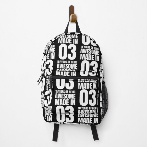 Made in 03 18 years of being awesome- 2003 Backpack