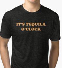 It's Tequila O'Clock Tri-blend T-Shirt