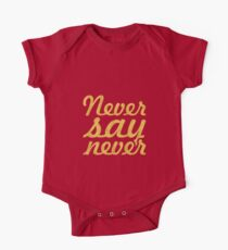 """Never say never... """"Justin Bieber"""" Motivational Quote One Piece - Short Sleeve"""