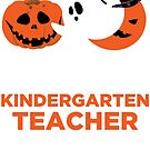 You Can't Scare Me I'm A Kindergarten Teacher by wantneedlove