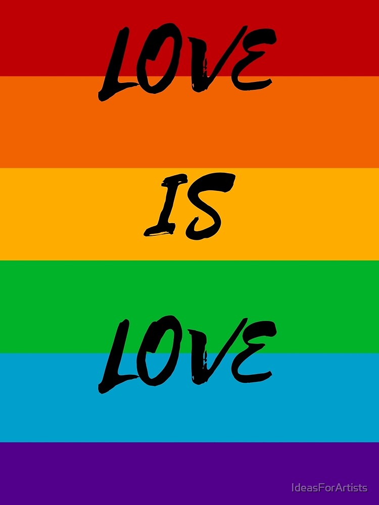 Love is Love Rainbow Flag by IdeasForArtists