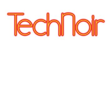 Tech Noir by superiorgraphix