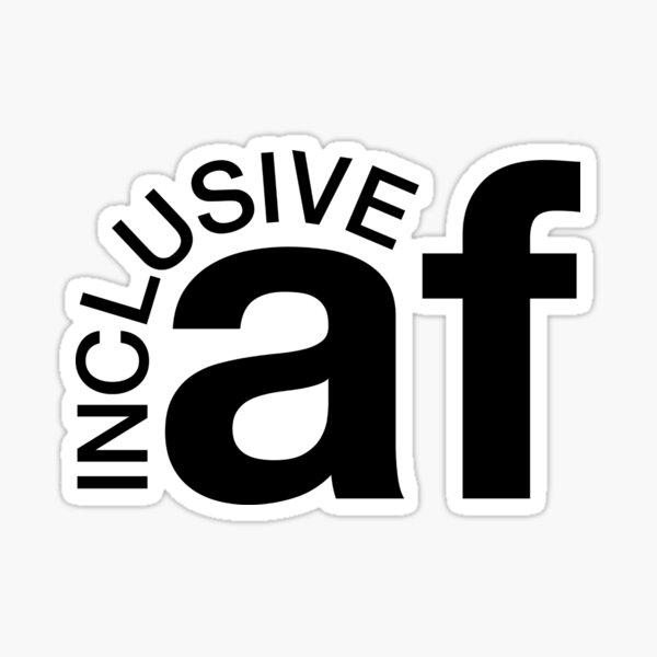 Inclusive AF Sticker