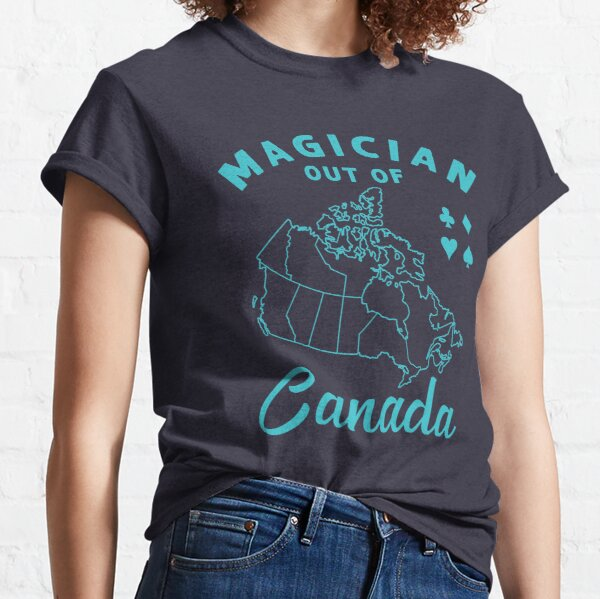 Magician out of Canada Classic T-Shirt