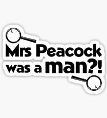 Mrs Peacock Was A Man?! Clue inspired fun! Sticker
