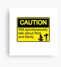 Rick and Morty Caution sign Canvas Print