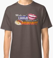 Make em' Laugh, Make em' Breakfast! Classic T-Shirt