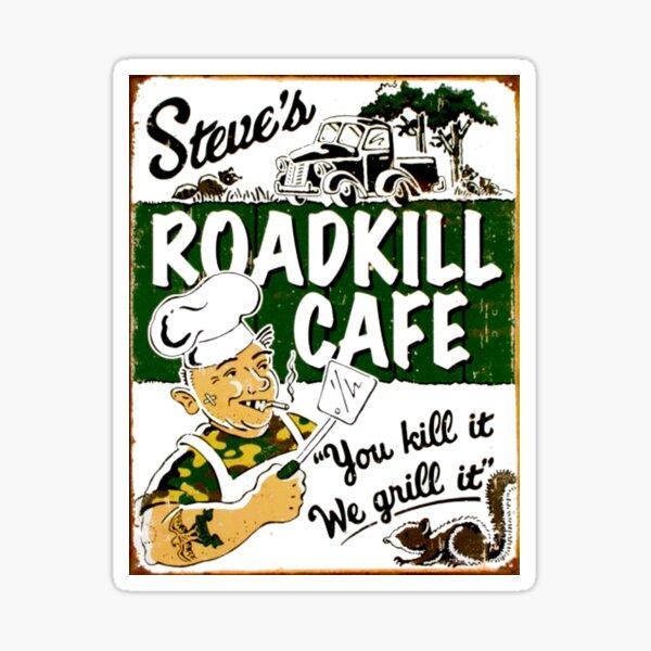 STEVES ROADKILL CAFE; Vintage Advertising Restaurant Print  Sticker