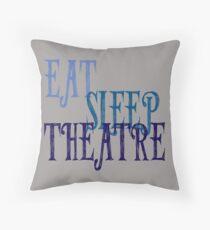 Eat, Sleep, Theatre Throw Pillow