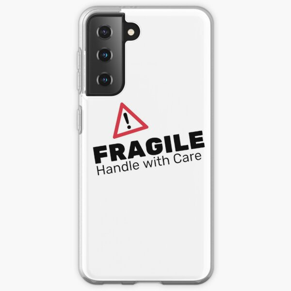 Fragile Handle with care Samsung Galaxy Soft Case
