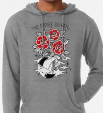 the story so far Lightweight Hoodie