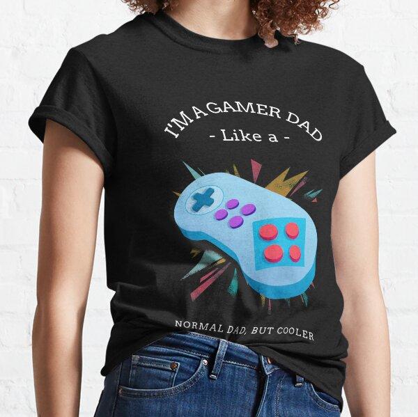 I'M A GAMER DAD Classic T-Shirt