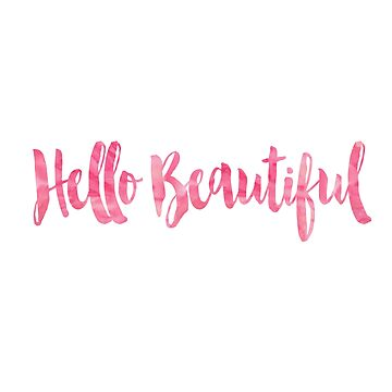 Hello Beautiful Pink Watercolor Typography by AbigailVigh