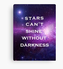 Galaxy, stars can't shine without darkness quote Canvas Print