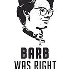 Barb Was Right - WHITE by Daniel McLaren