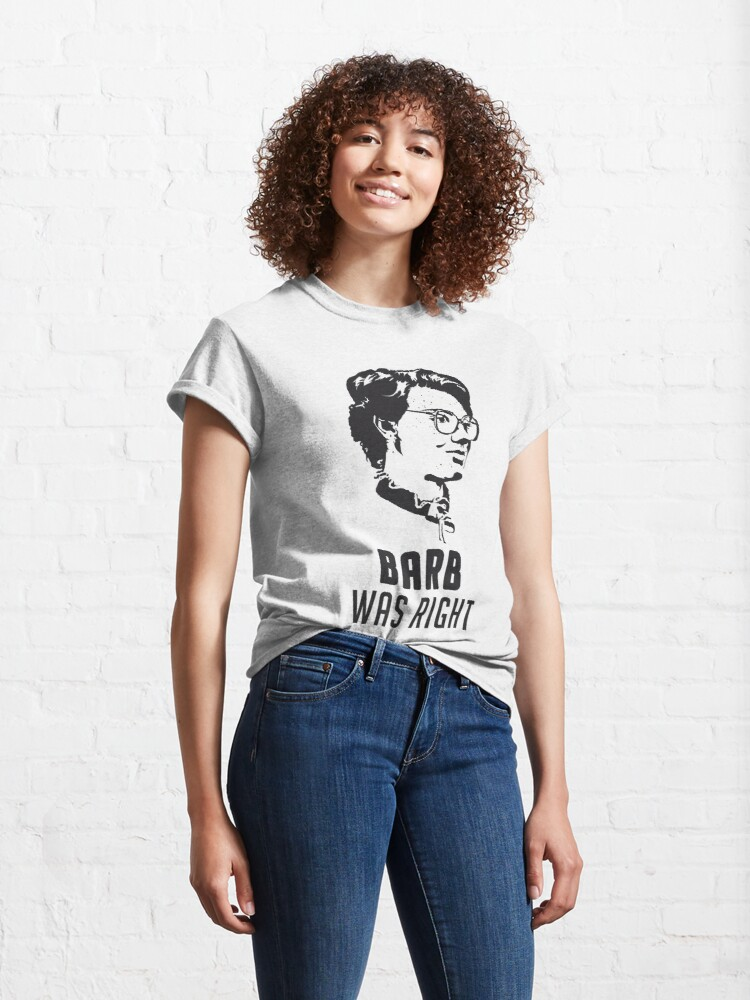 Alternate view of Barb Was Right - WHITE Classic T-Shirt