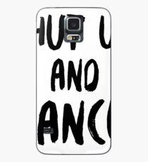 Halt den Mund und tanze (schwarz) Hülle & Klebefolie für Samsung Galaxy